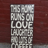 This Home Runs on Coffee 12x24 Wood Sign