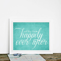 Happily Ever After Wedding Sign Art - Aqua Teal Blue 8x10