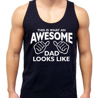 NEW Awesome Dad This is What an Daddy looks like Tank  American Apparel Made in USA Fine Jersey top S, M, L, XL