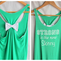 Strong is the new Skinny - Green Workout Clothes