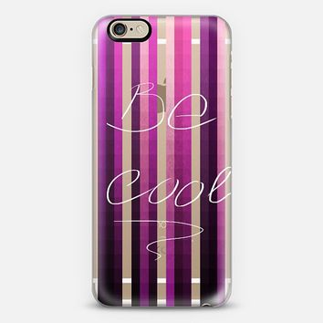 Be cool iPhone 6 case by DejaReve | Casetify