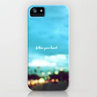 follow your heart iPhone Case by Beverly LeFevre | Society6