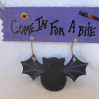 "Halloween Bat ""Come In For A Bite"" Wood Painted Sign"