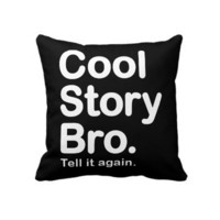 Cool Story Bro. American MoJo Pillow from Zazzle.com