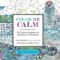 Color Me Calm: 100 Coloring Templates for Meditation and Relaxation
