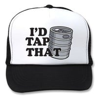 I'd Tap That! from Zazzle.com