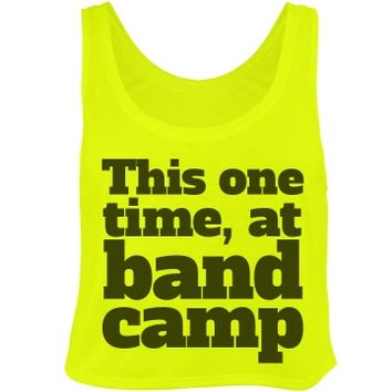This One Time at Band Camp Neon Crop Top at Customized Girl