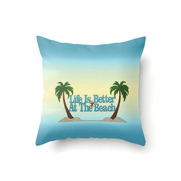 Nautical Throw Pillow Cover, yellow and turquoise pillow cover Life Is Better At the Beach, sizes 16 x 16, 18 x 18 or 20 x 20 inch