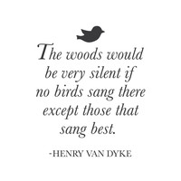 "wall quotes wall decals - ""The woods would be very silent if no birds sang there..."" - 20""x24"""
