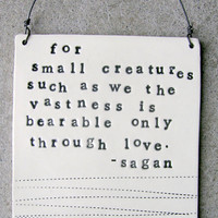 Plaque - Carl Sagan Quote.  MADE TO ORDER