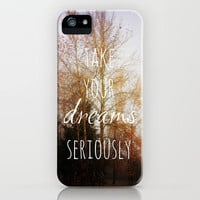 take your dreams seriously iPhone Case by Sylvia Cook Photography | Society6