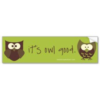 It&#x27;s Owl Good Bumper Stickers from Zazzle.com