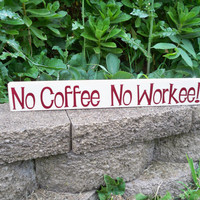 No Coffee No Workee Desk Sitter Sign by SimplySaidSayings on Etsy