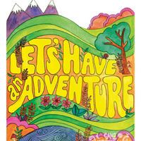Let's Have An Adventure - 11 x 14 print