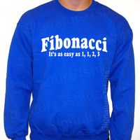FIBONACCI It's easy Sweatshirt Crewneck 50/50 math nerd Pi numbers Geek S, M, L, XL, 2XL