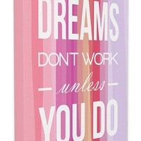 LulusimonSTUDIO 'Dreams Don't Work Unless You Do' Canvas Wall Art - Pink