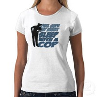 Feel Safe, Sleep with a Cop T Shirt from Zazzle.com