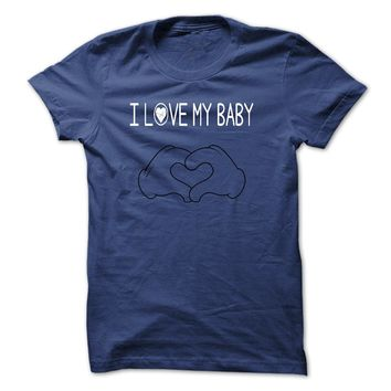 I Love My Baby Tshirt