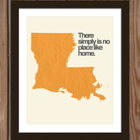 Louisiana state poster print: There simply is no place like home.