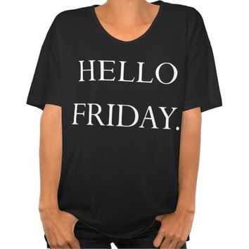 HELLO FRIDAY T-SHIRT AMERICAN APPAREL OVERSIZED