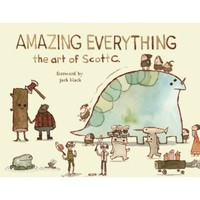 Amazing Everything: The Art of Scott C. [Hardcover]