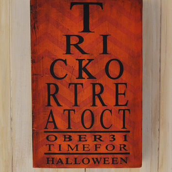 Halloween Decoration Wood Sign Typography Word Art - Trick or Treat Eye Chart Wall Decor