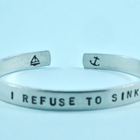 [♡056] I REFUSE TO SINK - Hand Stamped Aluminum Cuff Bracelet, Personalized Inspirational Gift