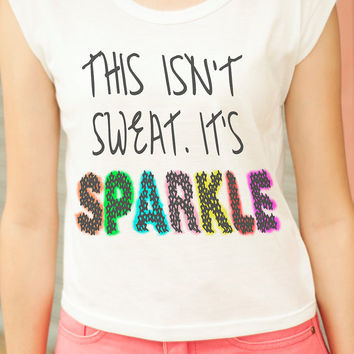 I Don't Sweat I Sparkle Shirt Tank Mean Girls Top TShirt Women Muscle Tee Hipster Crop Tops