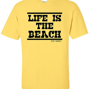 Life is the Beach T-Shirt - 100% Cotton Short Sleeve Shirt in Summer Colors with the saying Life is the Beach.