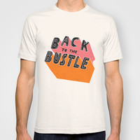 Back to the Bustle T-shirt by Vaughn Fender