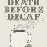 Death Before Decaf  Coffee Art Print by TypePosters on Etsy
