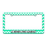 I Brake For Llamas - License Plate Tag Frame - Teal Chevrons Design
