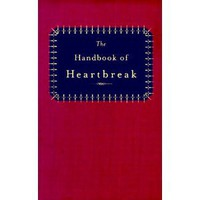 The Handbook of Heartbreak: 101 Poems of Lost Love and Sorrow [Hardcover]