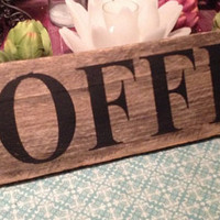 COFFEE Vintage Kitchen Sign - Reclaimed Wood - Hand Painted Wood Sign -4.75x19