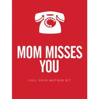 """Mom Misses You"" - Call Your Mother Kit"