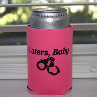 Pink Can Koozie Fifty Shades of Grey Laters Baby Inspired Bachelorette Cozy Koozy Beverage Coozie