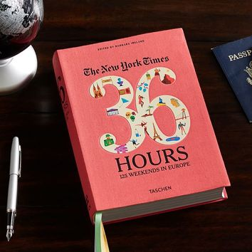 NEW YORK TIMES: 36 HOURS. EUROPE BY BARBARA IRELAND