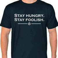 Stay Hungry Stay Foolish American Apparel T-shirt Quote Whole Earth Catalog S-2XL more colors