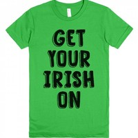 Get Your Irish On (black text)-Unisex Grass T-Shirt
