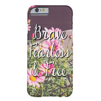 Brave, Fearless & Free Quote, Pink Flowers