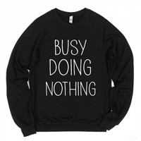 Busy Doing Nothing-Unisex Black Sweatshirt