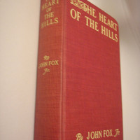 1913 The Heart Of The Hills By John Fox Jr. - Illustrations by F. C. Yohn