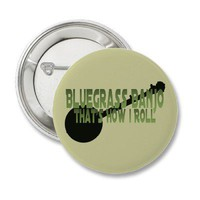 Bluegrass Banjo. That's How I Roll Pinback Button from Zazzle.com