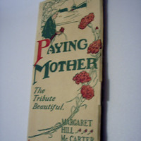 1920 Paying Mother: The Tribute Beautiful - by Author - Margaret Hill McCarter