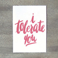 "I Tolerate You 5x7"" Dysfunctional Valentine's Day Card - Funny Card"
