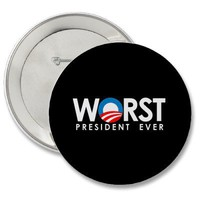 Anti-Obama - Worst President Ever white Buttons from Zazzle.com
