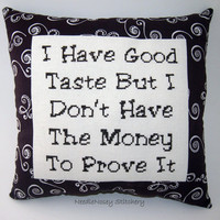 Funny Cross Stitch Pillow, Brown Pillow, Good Taste Quote