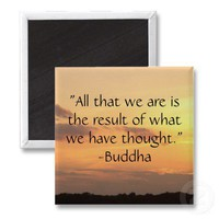 """All that we are.."" - Buddha Quote Magnet from Zazzle.com"