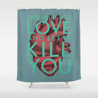 Let It Kill You Shower Curtain by The Outlet Epoch