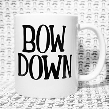 BOW DOWN MUG, BOW DOWN COFFEE MUG, BOW DOWN 11 oz COFFEE MUG. Beyonce inspired coffee mug/ Beyonce Mug